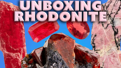 All About Rhodonite | Unboxing Its Many Crystal Forms